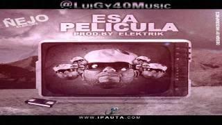 Nejo - Esa Pelicula (Prod. by Elektrik) (New 2011)