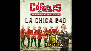 Los Corceles de Linares - La chica 240 ft. Edwin Luna y La Trakalosa de Monterrey [Audio]