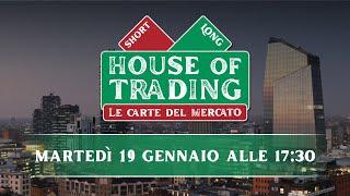 House of Trading:  Luca Discacciati e Pietro Di Lorenzo in sfida