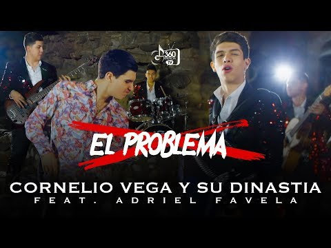 El Problema Ft Adriel Favela de Cornelio Vega Y Su Dinastia Letra y Video