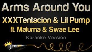 XXXTentacion & Lil Pump ft. Maluma & Swae Lee - Arms Around You (Karaoke Version)