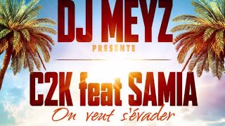 Medi Meyz feat. C2K & Samia - On Veut S'Evader (Son Officiel)