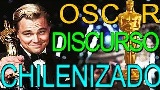 Discurso Leonardo Dicaprio Oscar 2016- version chilenizada