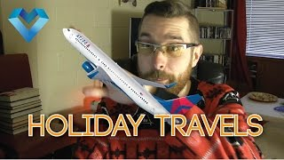 HOLIDAY TRAVELS - A Update Video (VLOG?)