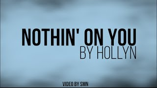 Nothin' On You by Hollyn Lyrics