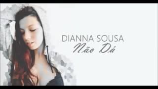 Dianna Sousa - Não Dá