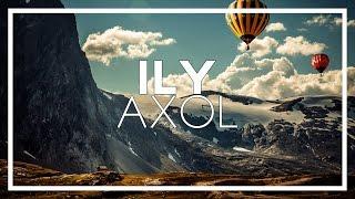 Axol - ILY [NCS]