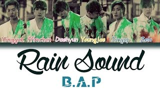 B.A.P (비에이피) - Rain Sound (빗소리) | Han/Rom/Eng | Color Coded Lyrics |