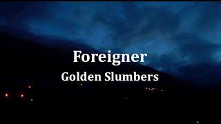 Foreigner - Golden Slumbers