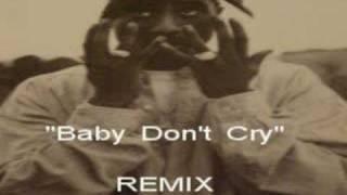 "Tupac Remix- ""Baby Don't Cry"", By Matt. (Audio Update)"