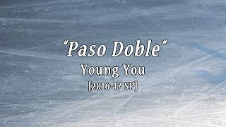 """Young You 유영 """"Paso Doble"""" [16-17 SP Music]"""