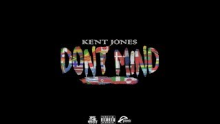 Kent Jones Dont Mind (Slowed and Throwed)