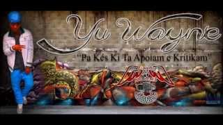 Pa Kés Ki Ta Apoiam e Kritikam - Yu Wayne [2013] Rap Star