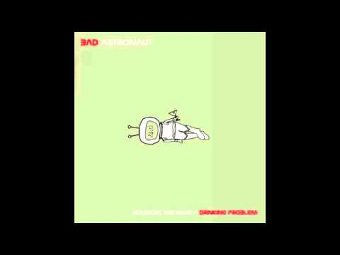 bad-astronaut-01-these-days-medley