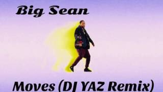 Moves (DJ YAZ Remix Trap/Juke Remix) / Big Sean