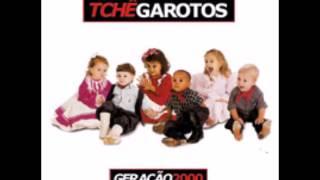 Tchê Garotos - Andei, Sonhei