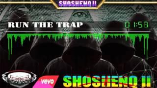 ▶ Trap 02 | Run The Trap | ♛ ShoshenQ II ♛