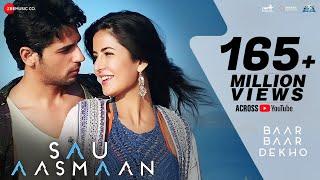 Sau Aasmaan - Full Video | Baar Baar Dekho | Sidharth Malhotra & Katrina Kaif | Armaan