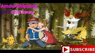 AMV Amourshipping Ash and Serena - One Call Away