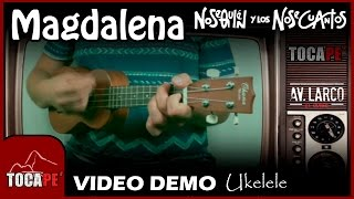 Magdalena - NSQ y los NSC - Video Demo de Ukelele 🎸