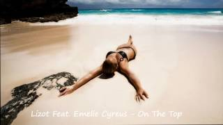 Lizot Feat. Emelie Cyreus - On The Top