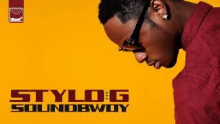 Stylo G - Soundbwoy (Original Mix) [Explicit]