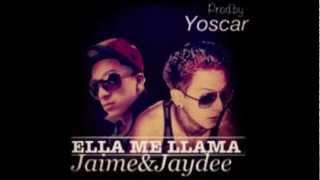 ELLA ME LLAMA - JAYDEE & JAIME prod. by Yoscar &JmMusic