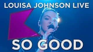 Louisa Johnson - So Good (Live) | KISS Presents