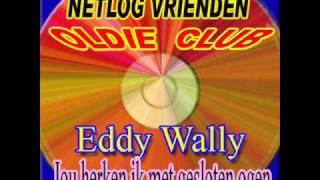Eddy Wally    Jou herken ik met gesloten ogen