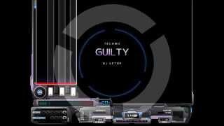 DJ Setup - GUILTY, 148BPM (Genre, Techno ^^. 2002 Classic!) 【BMS】