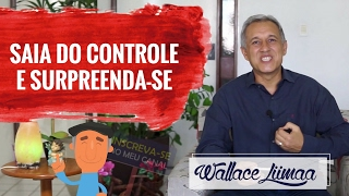 Coaching Quântico 273: Experimente Sair do Controle e Surpreenda-se! | Wallace Liimaa