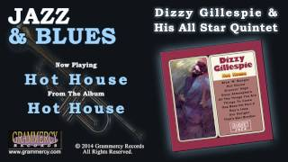 Dizzy Gillespie & His All Star Quintet - Hot House