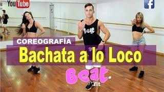 Dustin Richie - Bachata a lo Loco | Coreografía - Beat Fit | Choreography