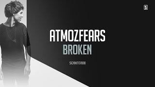 Atmozfears - Broken (#SCAN209)