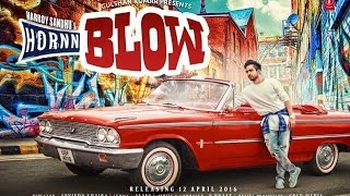 Hornn Blow Full Song | Hardy Sandhu | Music: B Praak | Latest Video | Out Now