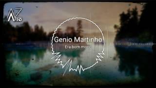 Génio Martinho - Era bom moço [KIZOMBA] 2017
