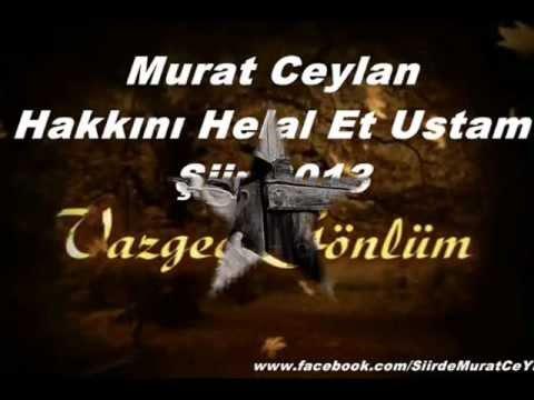 Murat CeyLan Hakkını HeLaL Et Ustam Şiir 2013