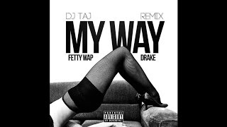 Dj Taj - My Way (Remix) {DOWNLOAD LINK IN DESCRIPTION}