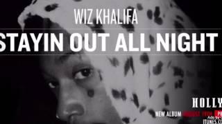 SPED UP Staying Out All Night Wiz Khalifa Crankdat and Lukav Remix