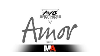 AVB Brothers - Amor l Online Video