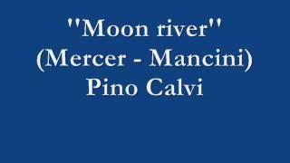 Moon river - Pino Calvi