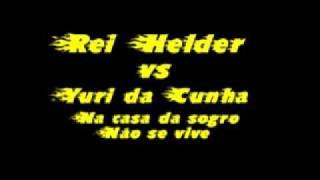 Rei Helder Ft. Yuri Da Cunha - Na Casa do Sogro Não Se Vive  [2010].wmv