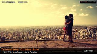 Tritonal feat. Cristina Soto - Still With Me (Seven Lions Remix)
