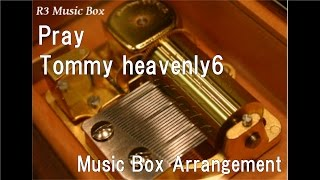 "Pray/Tommy heavenly6 [Music Box] (Anime ""Gintama"" OP)"