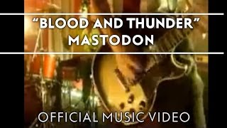 Mastodon - Blood and Thunder [Official Music Video]