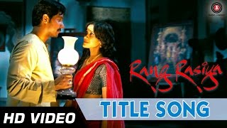 Download Rang Rasiya Song form Rang Rasiya Movie by Sunidhi Chauhan
