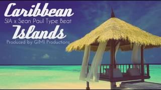 """NEW!! Sia x Sean Paul Type Beat  - """"Caribbean Islands"""""""