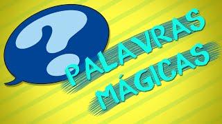 Crianças Inteligentes - Palavras Mágicas