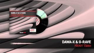 Dawa-X & G-Rave - Kickin' Bass (Official HQ Preview)