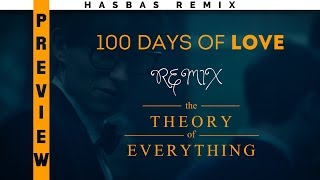 100 Days of Love x The Theory of Everything [Remix Preview]